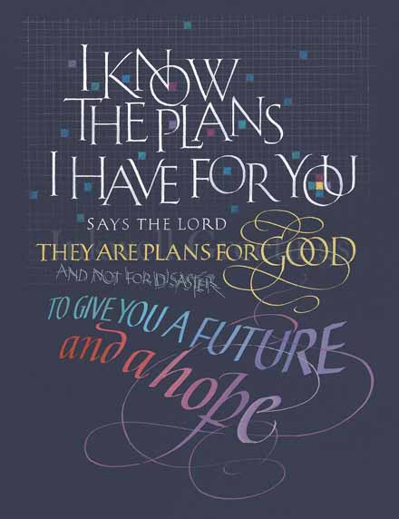 Jeremiah 29:11, calligraphy by Timothy R. Botts