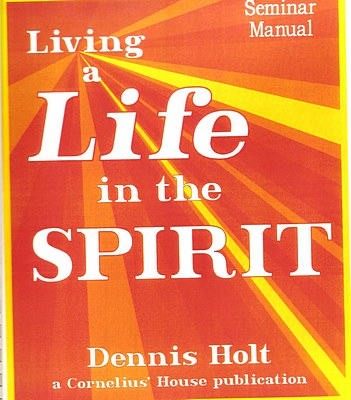 100a  Living A Life In the Spirit   A Seven Week Seminar