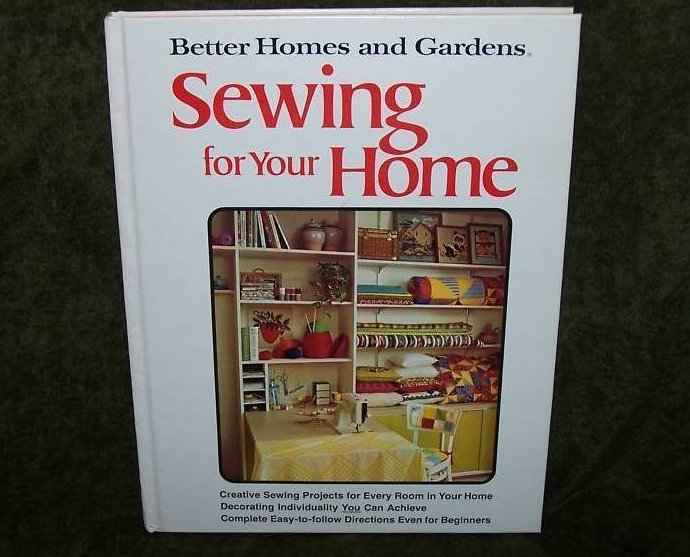 Better Homes and Gardens Sewing for Your Home Book 1974