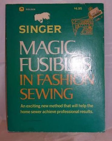 Singer Magic Fusibles in Fashion Sewing Book 1977