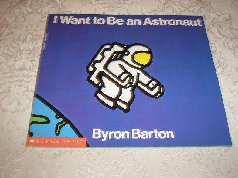 I Want to Be an Astronaut Byron Barton very good sc