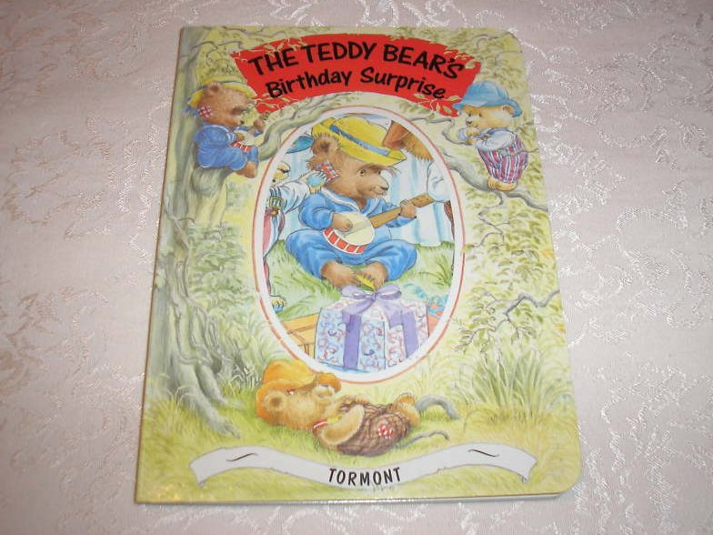 The Teddy Bear's Birthday Surprise Tormont very good board book