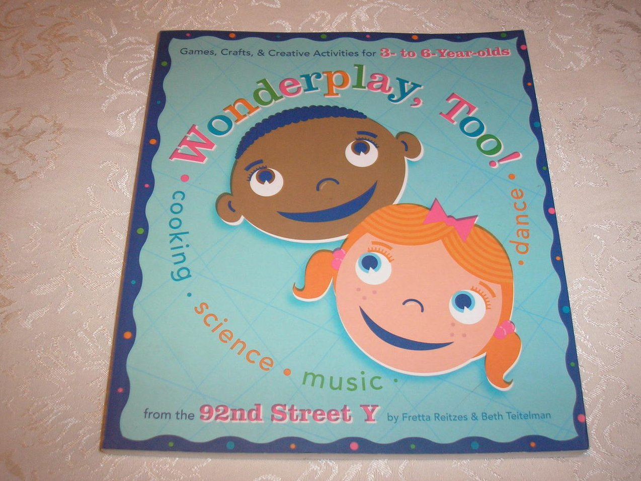 Wonderplay, Too! Ages 3-6 Fretta Reitzes Beth Teitelman brand new sc