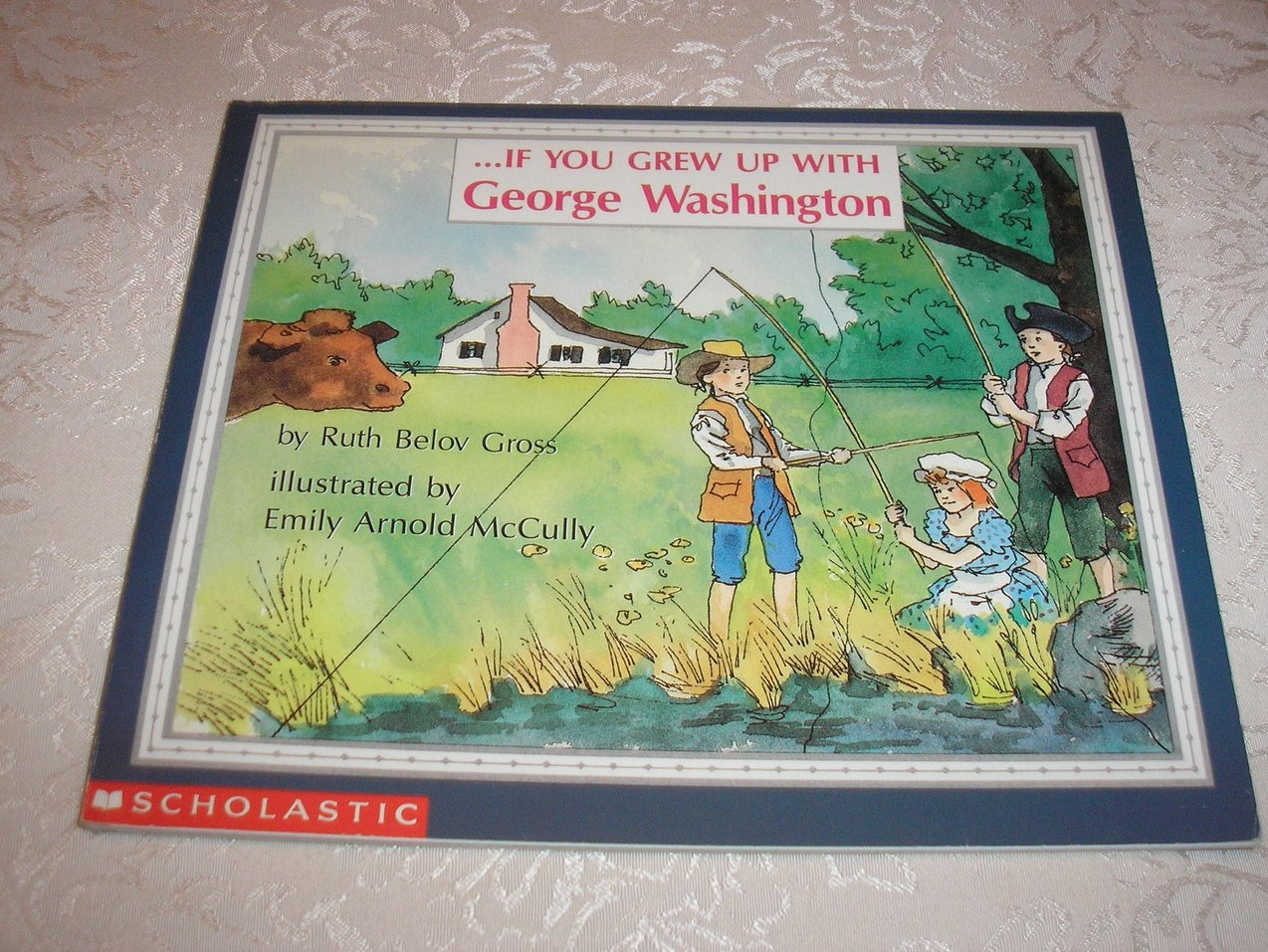 If You Grew Up With George Washington Ruth Gross good sc