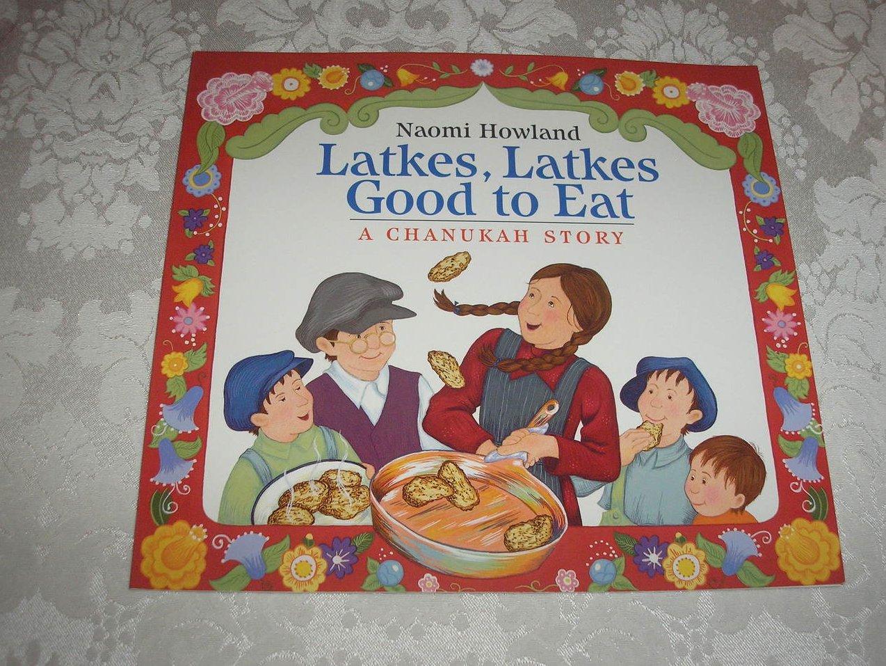 Latkes, Latkes Good to Eat A Chanukah Story Naomi Howland brand new sc