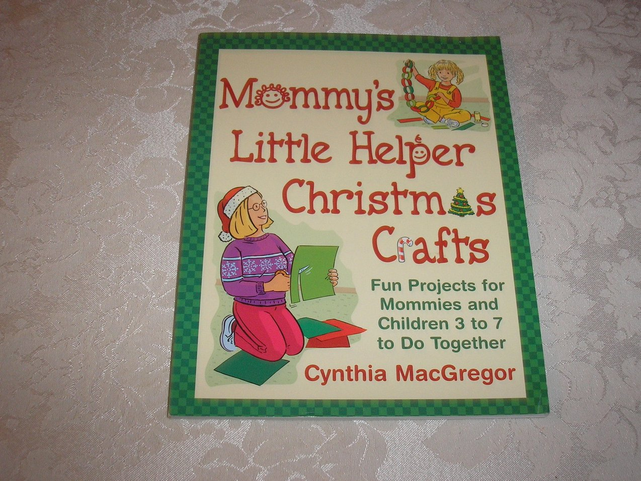 Mommy's Little Helper Christmas Crafts Cynthia MacGregor very good sc