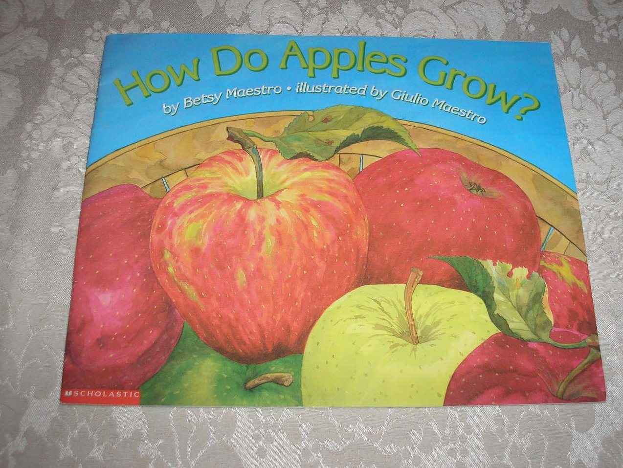 How Do Apples Grow? Betsy Maestro Stage 2 Read and Find Out good sc