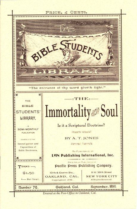 The Immortality of the Soul  by A. T. Jones  Booklet