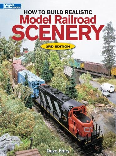 How to Build Realistic Model Railroad Scenery 3rd Edition by Dave Frary