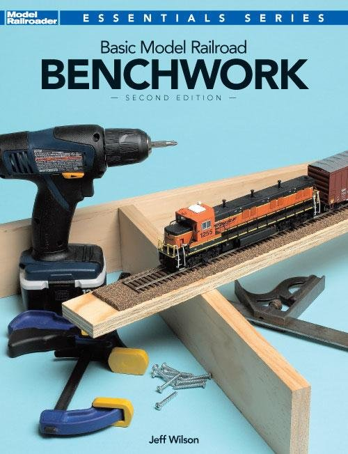Basic Model Railroad Benchwork by Jeff Wilson