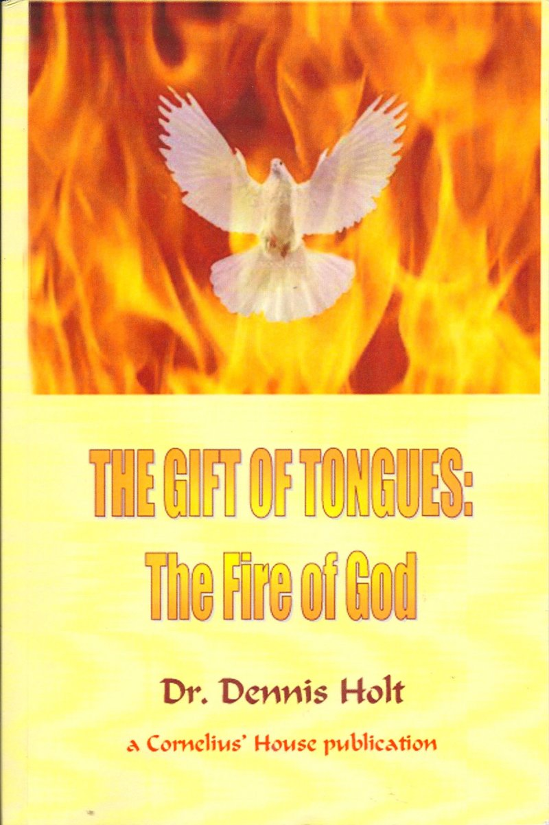 11 The Gift of Tongues  The Fire of God
