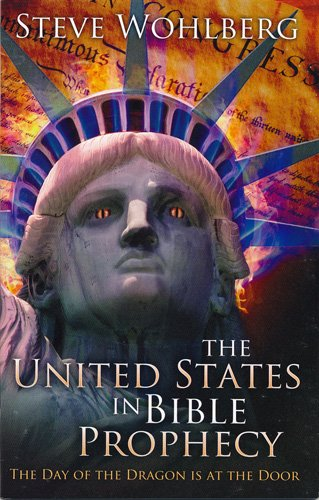 The United States in Bible Prophecy  by Steve Wohlberg  Booklet