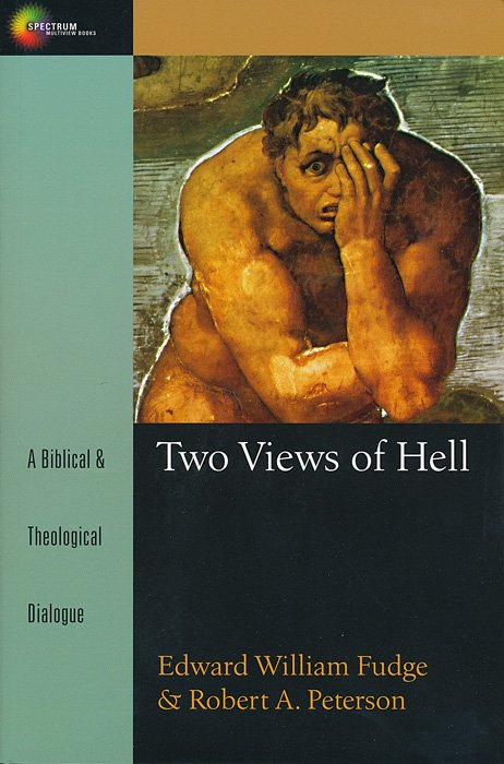 Two Views of Hell  by Edward William Fudge & Robert A. Peterson  Book