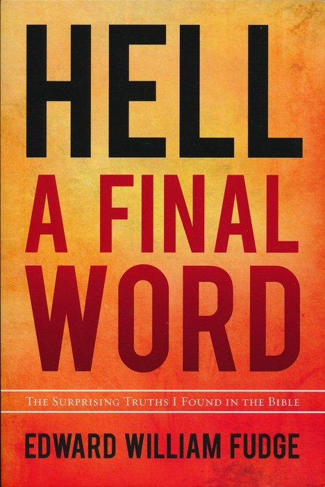 Hell   A Final Word  by Edward William Fudge  Book