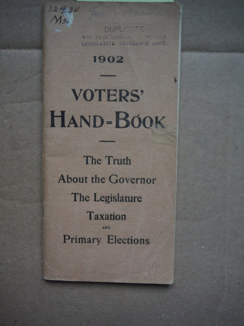 Voters' Hand-Book The Truth About the Governor The Legislature Taation and Prima