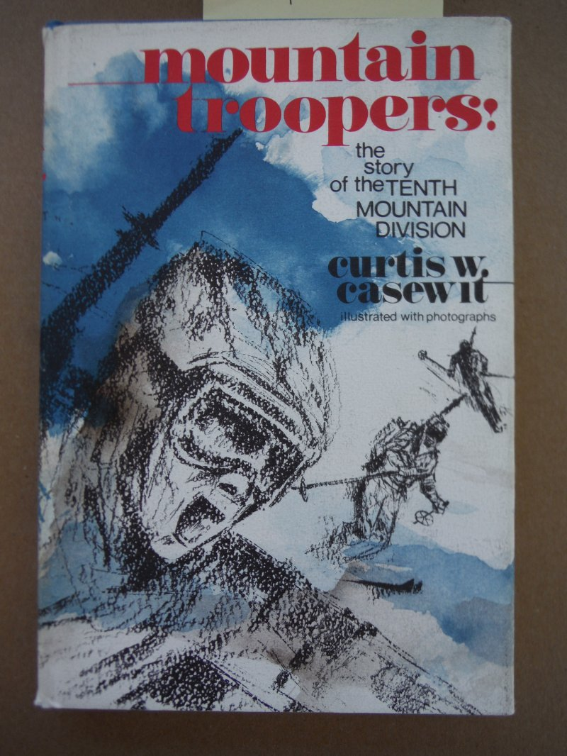 Mountain Troopers! The Story of the Tenth Mountain Division