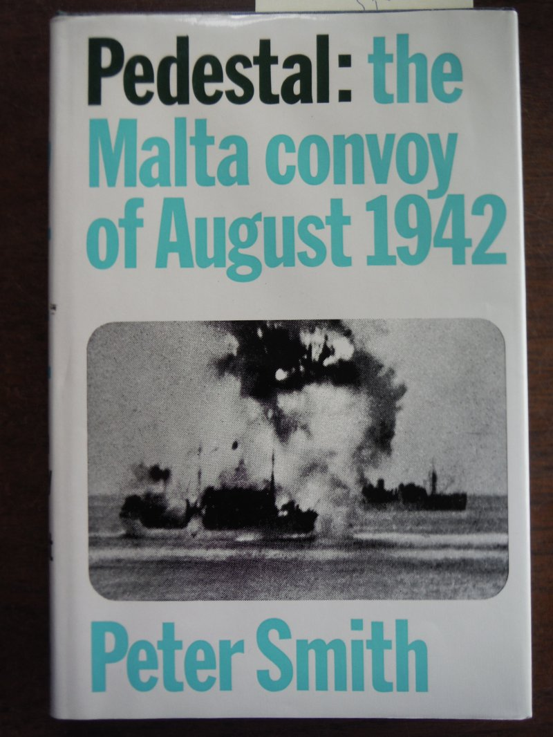 Image 0 of Pedestal. The Malta Convoy Of August 1942. Foreword By Admiral Of The Fleet The