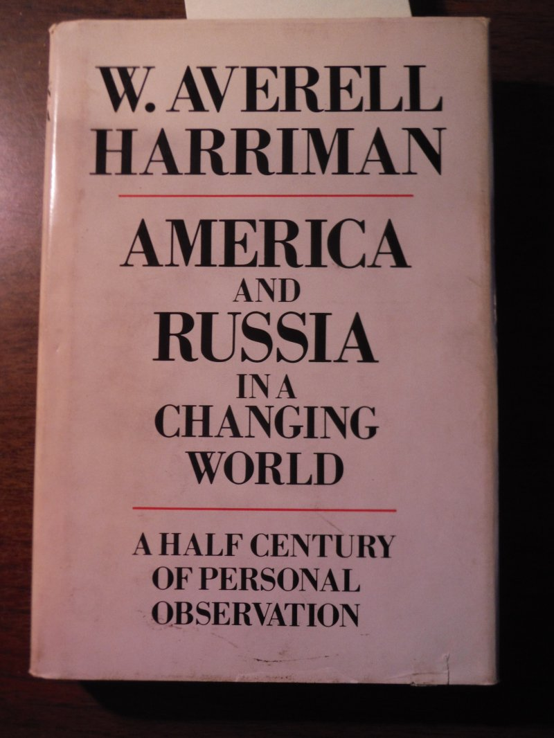 America and Russia in a Changing World:  A Half Century of Personal Observation