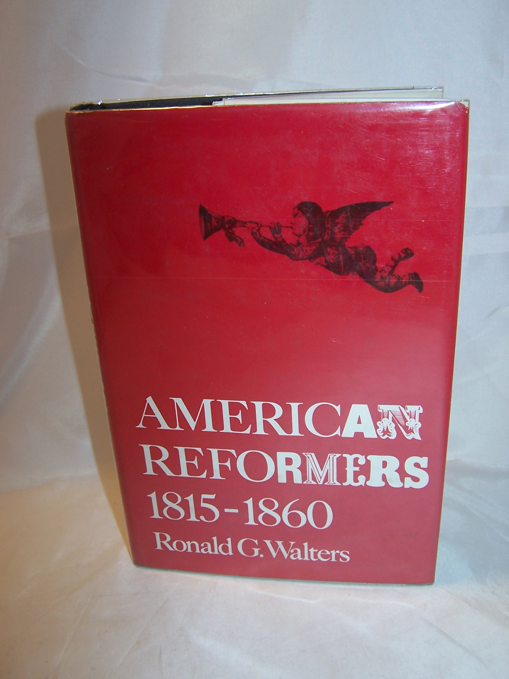 American Reformers 1815 to 1860, First Ed Hardback, Walters, Jacket