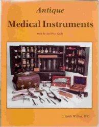 Antique Medical Instruments PB Book by  C. Keith Wilbur