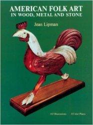 American Folk Art in Wood, Metal, and Stone Book Jean Lipman