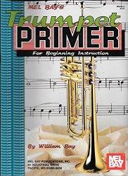 Mel Bay's Trumpet Primer by William Bay