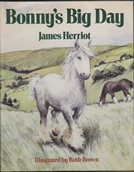 Bonny's Big Day by James Herriot  Hardcover Book 1972