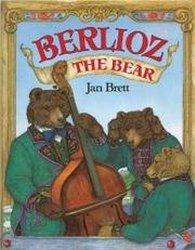 Berlioz the Bear by Jan Brett   HC 1991