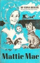 '.Mattie Mae by Edna Beiler PB.'