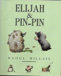 Elijah and Pin-Pin by Raoul Millais Hardcover 1991