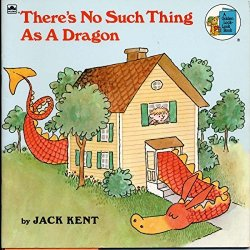 There's No Such Thing As a Dragon by Jack Kent 1975