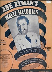 Abe Lyman's Waltz Melodies: containing standard and popular hits 1935