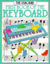 First Book of the Keyboard (Usborne First Music) by Anthony Marks