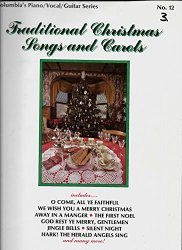 Traditional Christmas Songs and Carols Piano, Vocal, Guitar Series