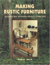 Making Rustic Furniture: The Tradition, Spirit, and Techniques