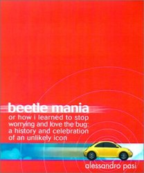 Beetle Mania, Or How I Learned to Stop Worrying and Love the Bug