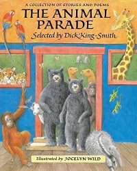The Animal Parade: A Collection of Stories and Poems by Dick King-Smith