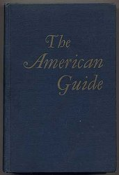 The American Guide a source book and complete travel guide for the United States
