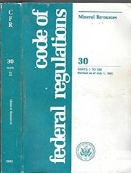 Code of Federal Regulations, Title 30, Mineral Resources Book