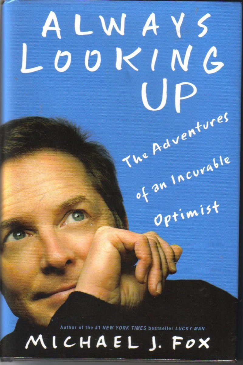 Always Looking Up The Adventures of an Incurable Optimist HC