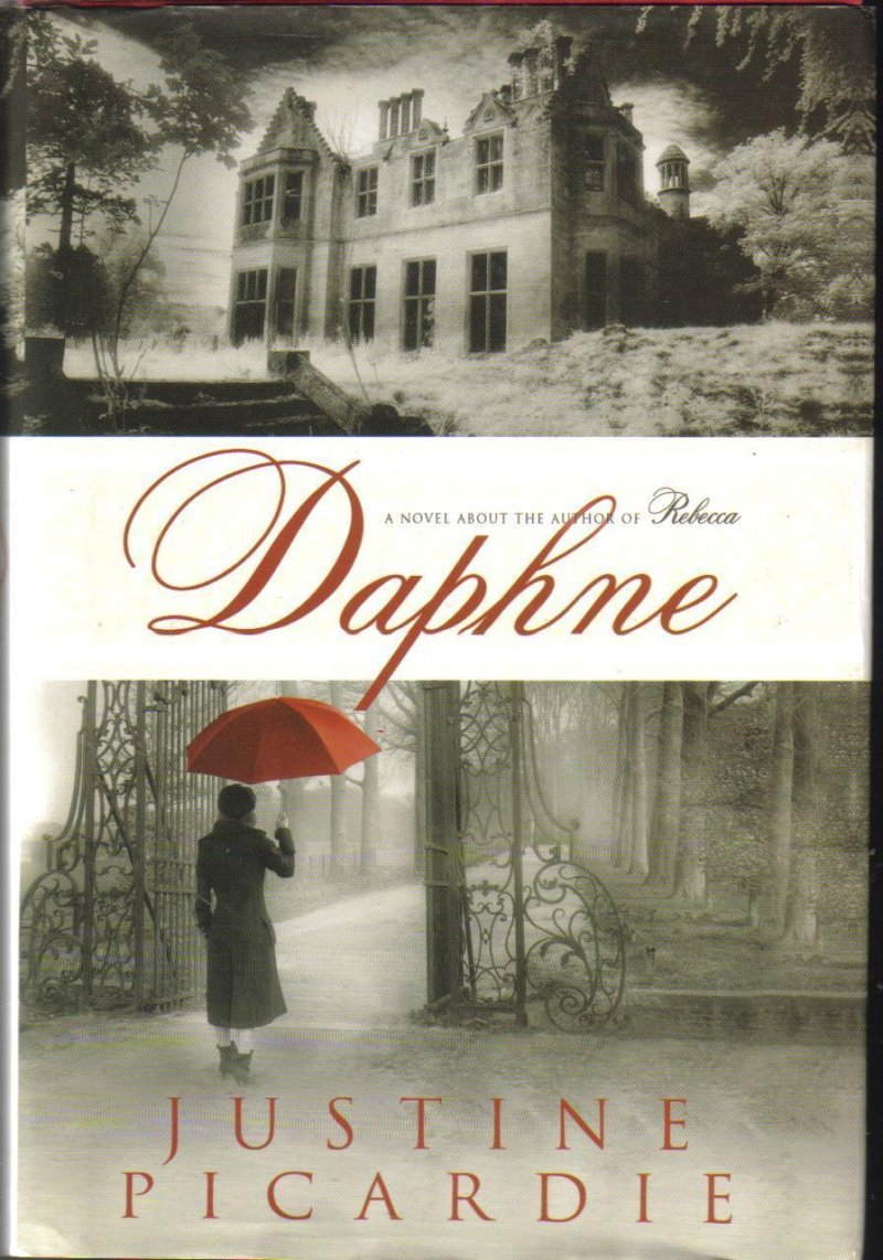 Daphne, A Novel about the author of Rebecca by Justine Picardie