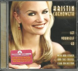Let Yourself Go by Kristin Chenoweth Show Tunes CD