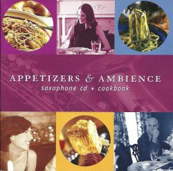 Appetizers & Ambience Saxophone on Audio CD with Cook Booklet
