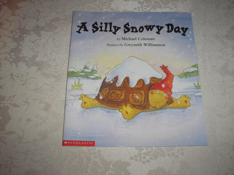 Image 0 of A Silly Snowy Day Michael Coleman Brand New Softcover