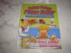Peter, Peter, Pizza-Eater And Other Silly Rhymes Bruce Lansky brand new hc