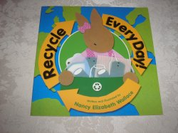 Recycle Every Day! Nancy Elizabeth Wallace new sc