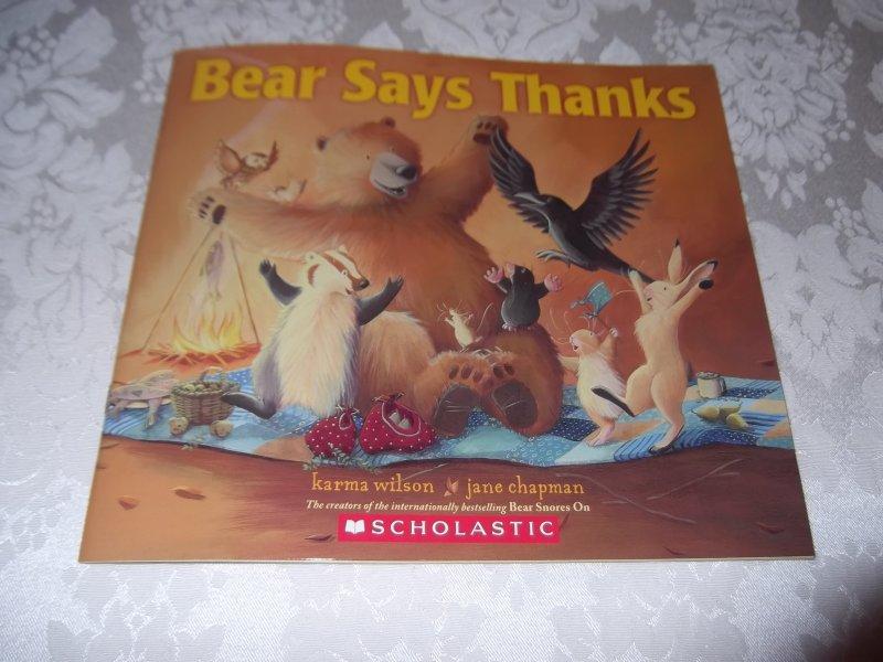 Image 0 of Bear Says Thanks Karma Wilson Jane Chapman Brand New Softcover