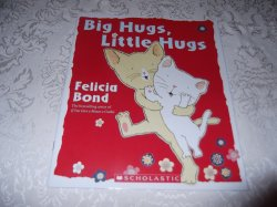 Big Hugs, Little Hugs Felicia Bond Brand New Softcover