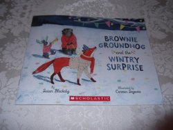 Brownie Groundhog and the Wintry Surprise Susan Blackaby Brand New SC