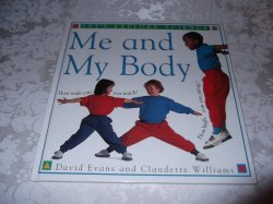 Me and My Body Let's Explore Science David Evans and Claudette Williams used hc